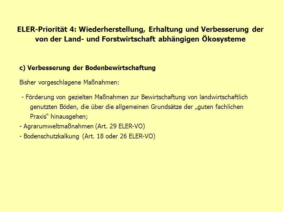 ELER-Priorität 4: Wiederherstellung, Erhaltung und Verbesserung der von der Land- und Forstwirtschaft abhängigen Ökosysteme c) Verbesserung der Bodenb