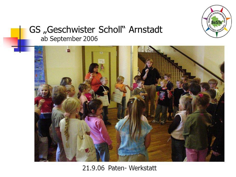 GS Geschwister Scholl Arnstadt ab September 2006 21.9.06 Paten- Werkstatt