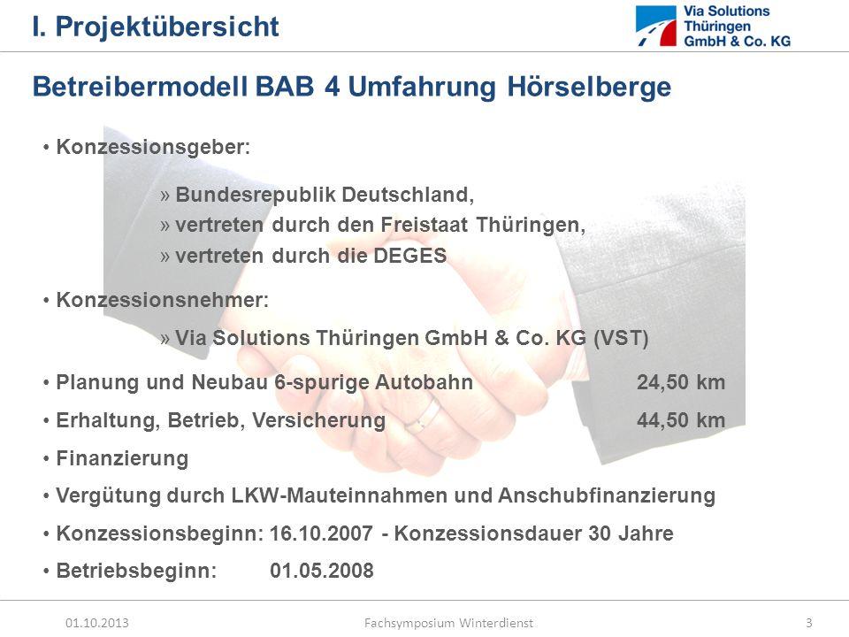 01.10.2013 Fachsymposium Winterdienst3 I. Projektübersicht Betreibermodell BAB 4 Umfahrung Hörselberge Konzessionsgeber: »Bundesrepublik Deutschland,