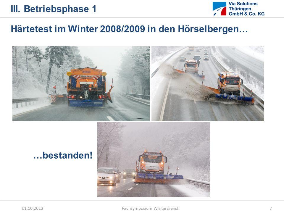 01.10.2013 Fachsymposium Winterdienst7 III. Betriebsphase 1 …bestanden! Härtetest im Winter 2008/2009 in den Hörselbergen…