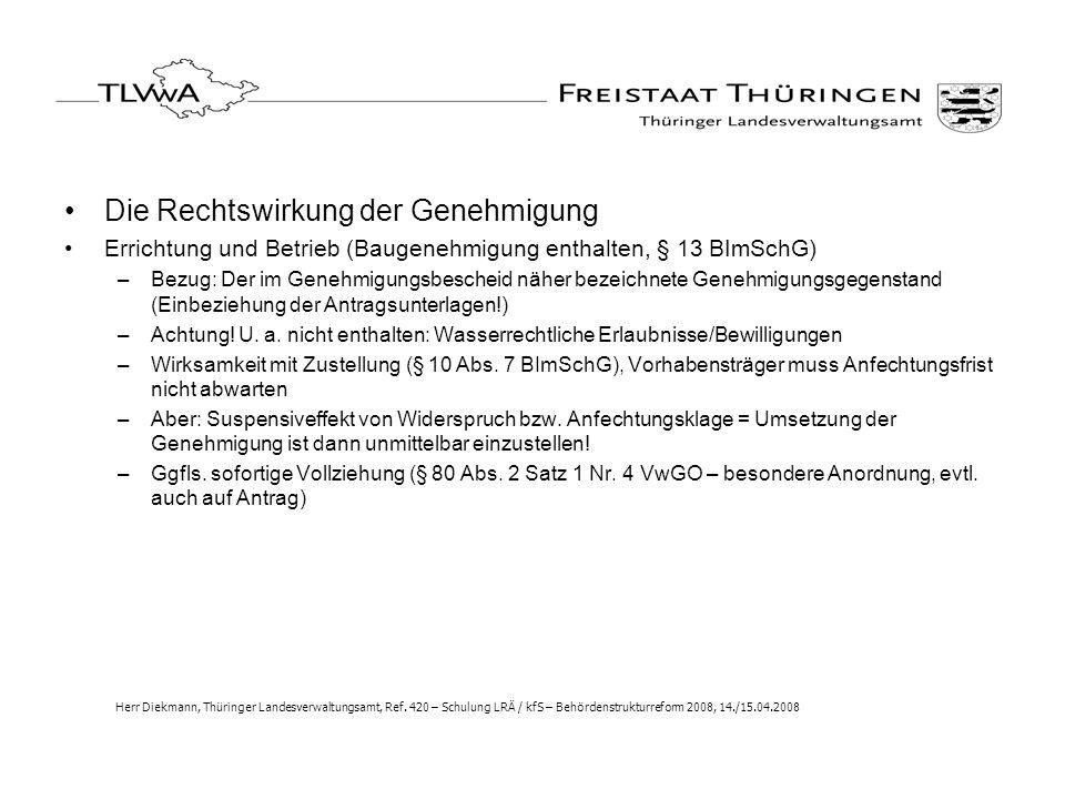 Die Rechtswirkung der Genehmigung Errichtung und Betrieb (Baugenehmigung enthalten, § 13 BImSchG) –Bezug: Der im Genehmigungsbescheid näher bezeichnet