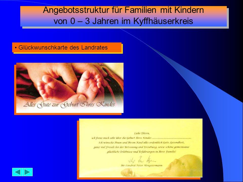 Glückwunschkarte des Landrates Angebotsstruktur für Familien mit Kindern von 0 – 3 Jahren im Kyffhäuserkreis Angebotsstruktur für Familien mit Kindern