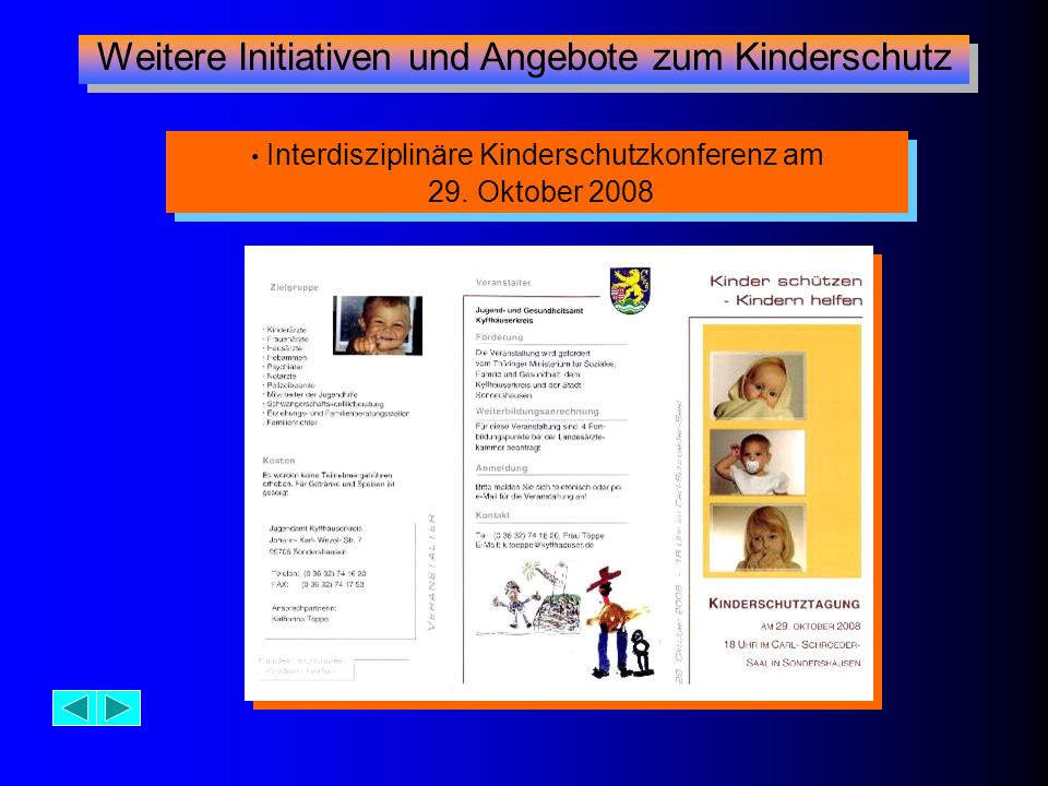 Interdisziplinäre Kinderschutzkonferenz am 29. Oktober 2008 Interdisziplinäre Kinderschutzkonferenz am 29. Oktober 2008 Weitere Initiativen und Angebo