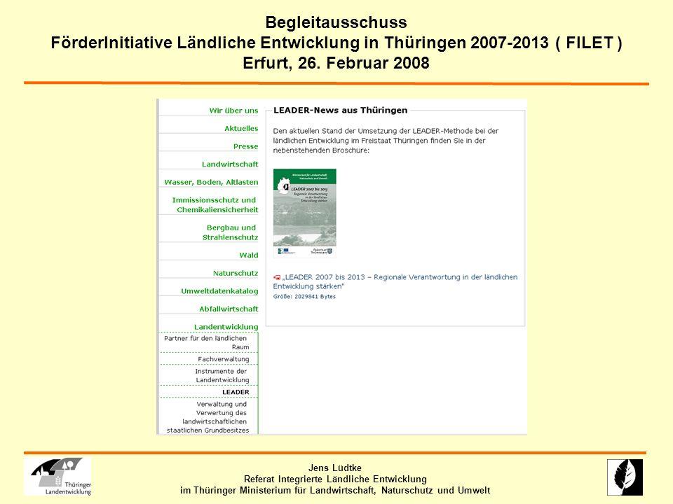 Jens Lüdtke Referat Integrierte Ländliche Entwicklung im Thüringer Ministerium für Landwirtschaft, Naturschutz und Umwelt Begleitausschuss FörderInitiative Ländliche Entwicklung in Thüringen 2007-2013 ( FILET ) Erfurt, 26.