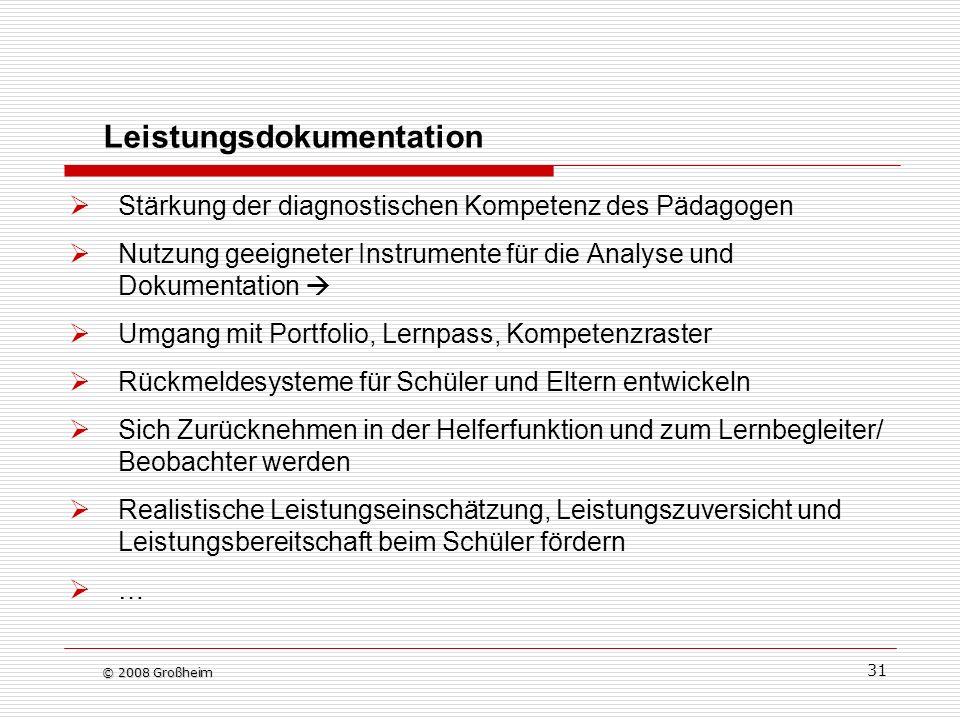 31 Leistungsdokumentation Stärkung der diagnostischen Kompetenz des Pädagogen Nutzung geeigneter Instrumente für die Analyse und Dokumentation Umgang