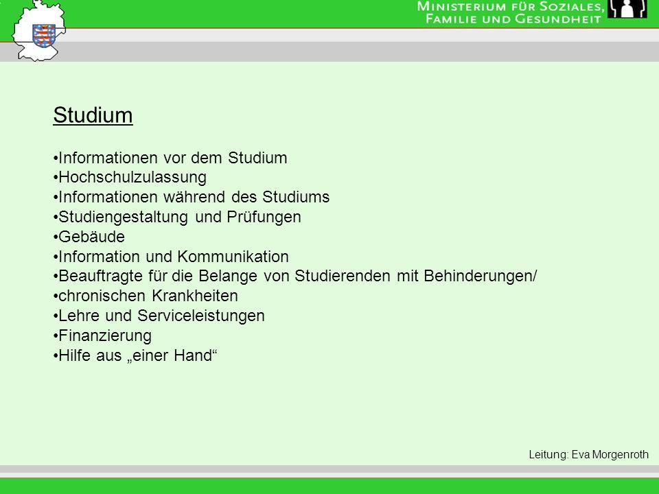 Leitung: Eva Morgenroth Studium Informationen vor dem Studium Hochschulzulassung Informationen während des Studiums Studiengestaltung und Prüfungen Ge