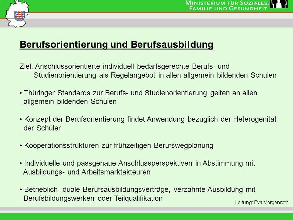 Leitung: Eva Morgenroth Berufsorientierung und Berufsausbildung Ziel: Anschlussorientierte individuell bedarfsgerechte Berufs- und Studienorientierung