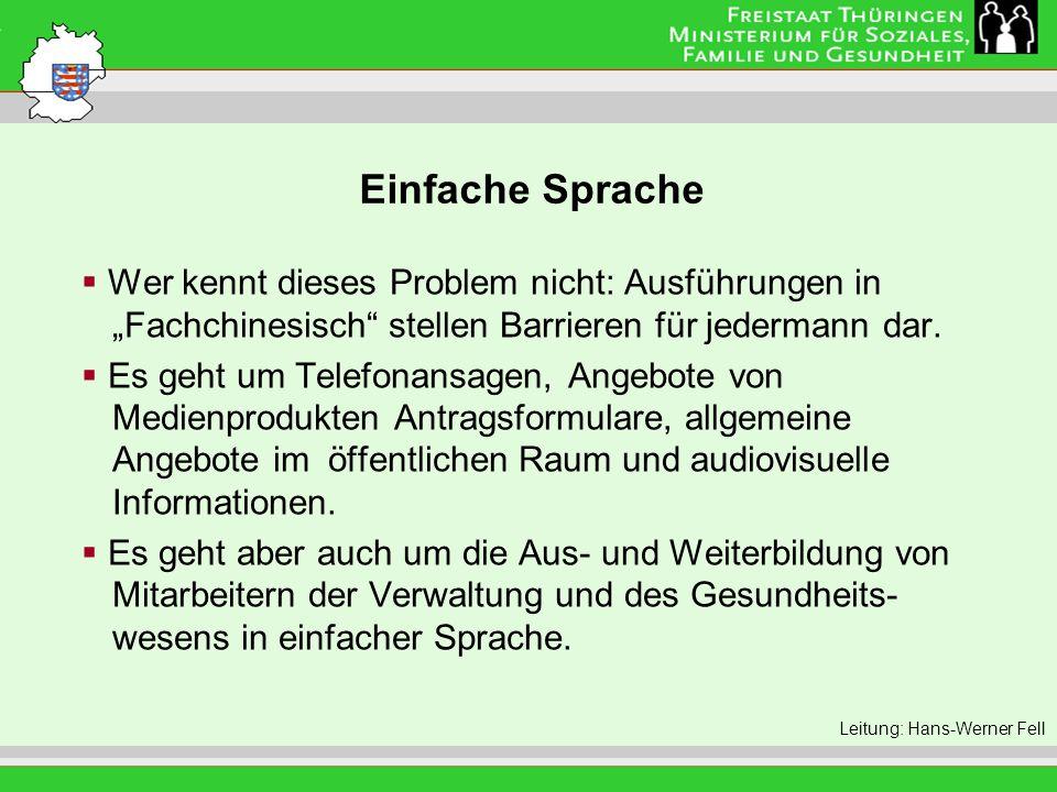 Einfache Sprache Leitung: Eva Morgenroth Wer kennt dieses Problem nicht: Ausführungen in Fachchinesisch stellen Barrieren für jedermann dar. Es geht u
