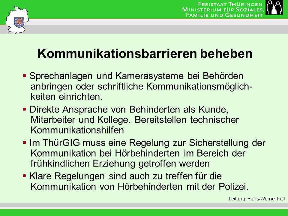 Kommunikationsbarrieren beheben Leitung: Eva Morgenroth Sprechanlagen und Kamerasysteme bei Behörden anbringen oder schriftliche Kommunikationsmöglich