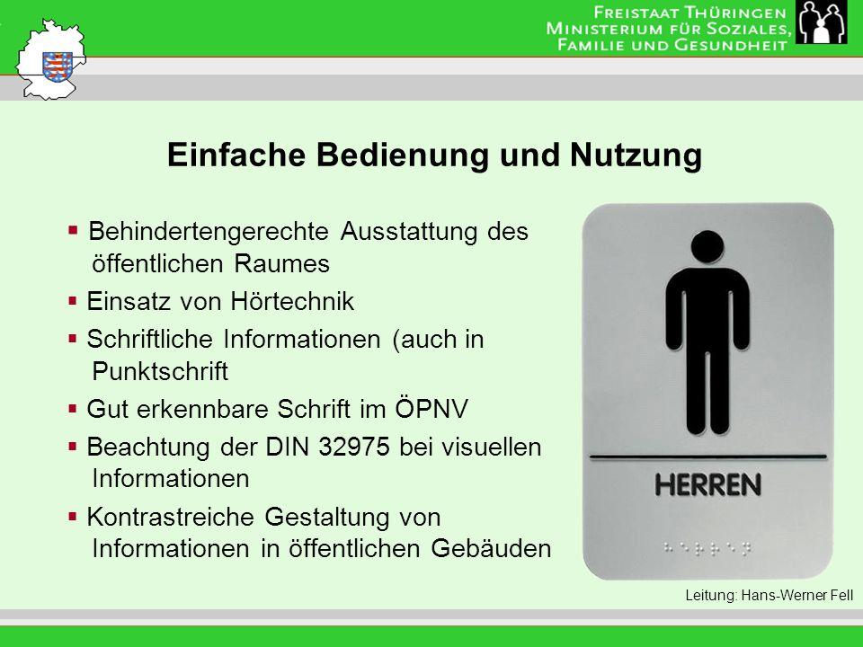 Einfache Bedienung und Nutzung Leitung: Eva Morgenroth Behindertengerechte Ausstattung des öffentlichen Raumes Einsatz von Hörtechnik Schriftliche Inf