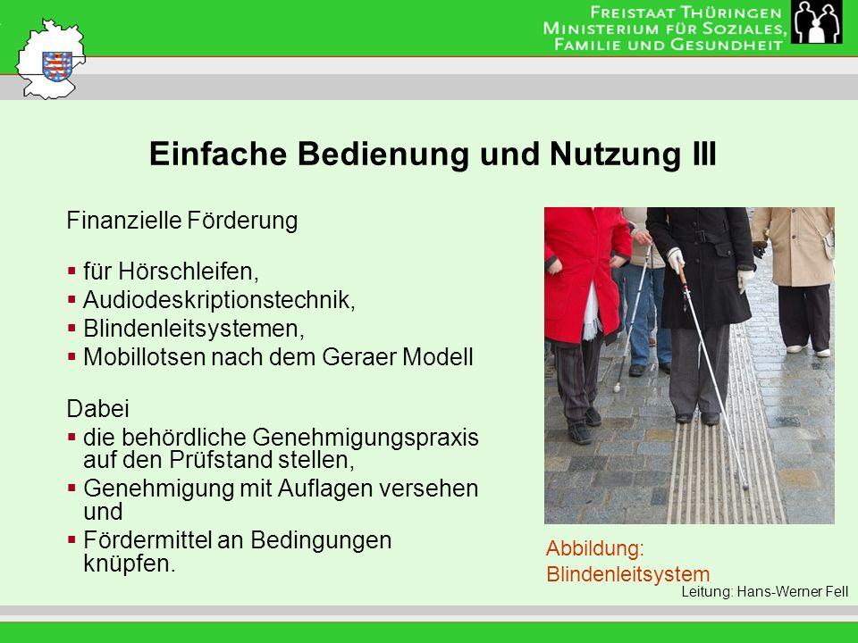 Einfache Bedienung und Nutzung III Leitung: Eva Morgenroth Finanzielle Förderung für Hörschleifen, Audiodeskriptionstechnik, Blindenleitsystemen, Mobi