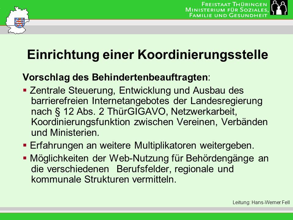 Einrichtung einer Koordinierungsstelle Leitung: Eva Morgenroth Vorschlag des Behindertenbeauftragten: Zentrale Steuerung, Entwicklung und Ausbau des b