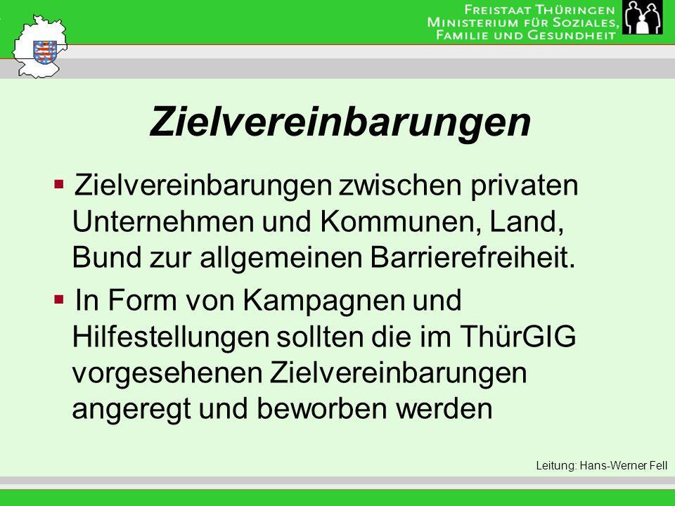 Zielvereinbarungen Leitung: Eva Morgenroth Zielvereinbarungen zwischen privaten Unternehmen und Kommunen, Land, Bund zur allgemeinen Barrierefreiheit.