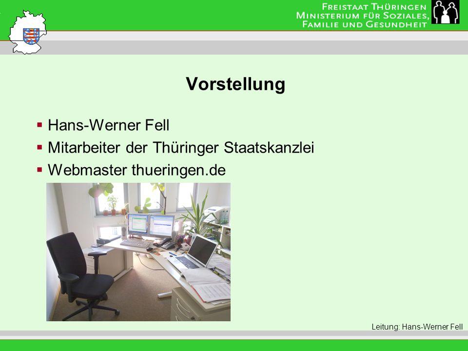 Vorstellung Leitung: Eva Morgenroth Hans-Werner Fell Mitarbeiter der Thüringer Staatskanzlei Webmaster thueringen.de Leitung: Hans-Werner Fell
