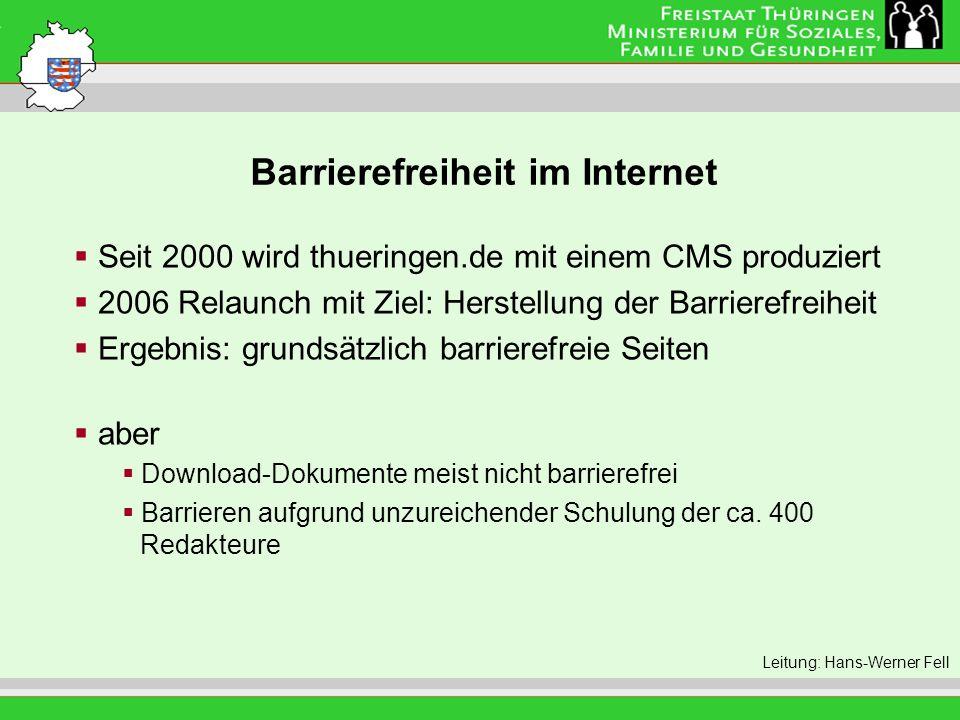 Barrierefreiheit im Internet Leitung: Eva Morgenroth Seit 2000 wird thueringen.de mit einem CMS produziert 2006 Relaunch mit Ziel: Herstellung der Bar