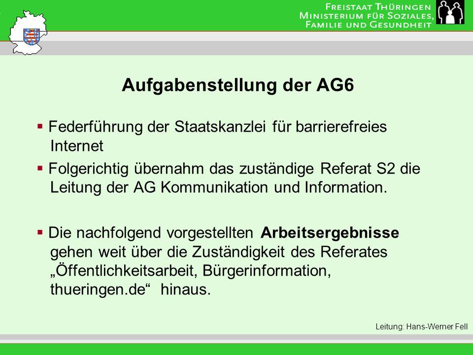 Aufgabenstellung der AG6 Leitung: Eva Morgenroth Federführung der Staatskanzlei für barrierefreies Internet Folgerichtig übernahm das zuständige Refer