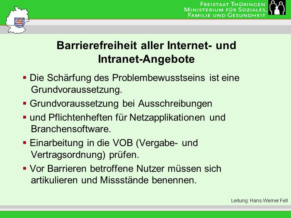 Barrierefreiheit aller Internet- und Intranet-Angebote Leitung: Eva Morgenroth Die Schärfung des Problembewusstseins ist eine Grundvoraussetzung. Grun