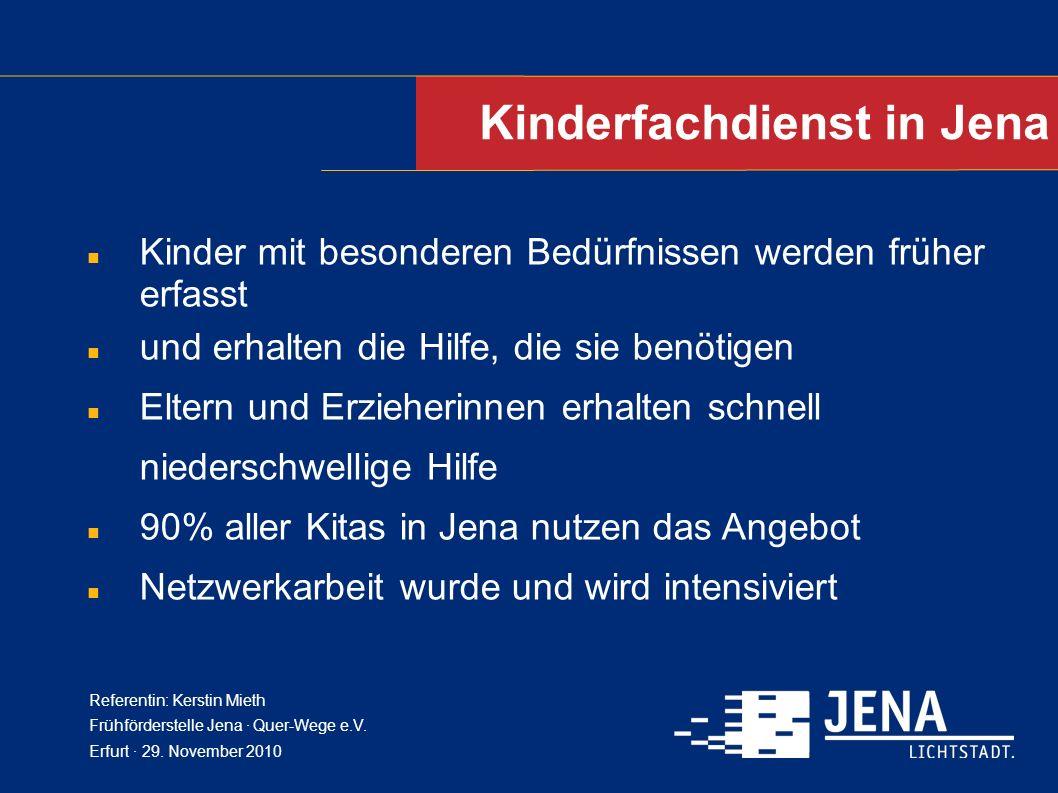 Kinderfachdienst in Jena Kinder mit besonderen Bedürfnissen werden früher erfasst und erhalten die Hilfe, die sie benötigen Eltern und Erzieherinnen e
