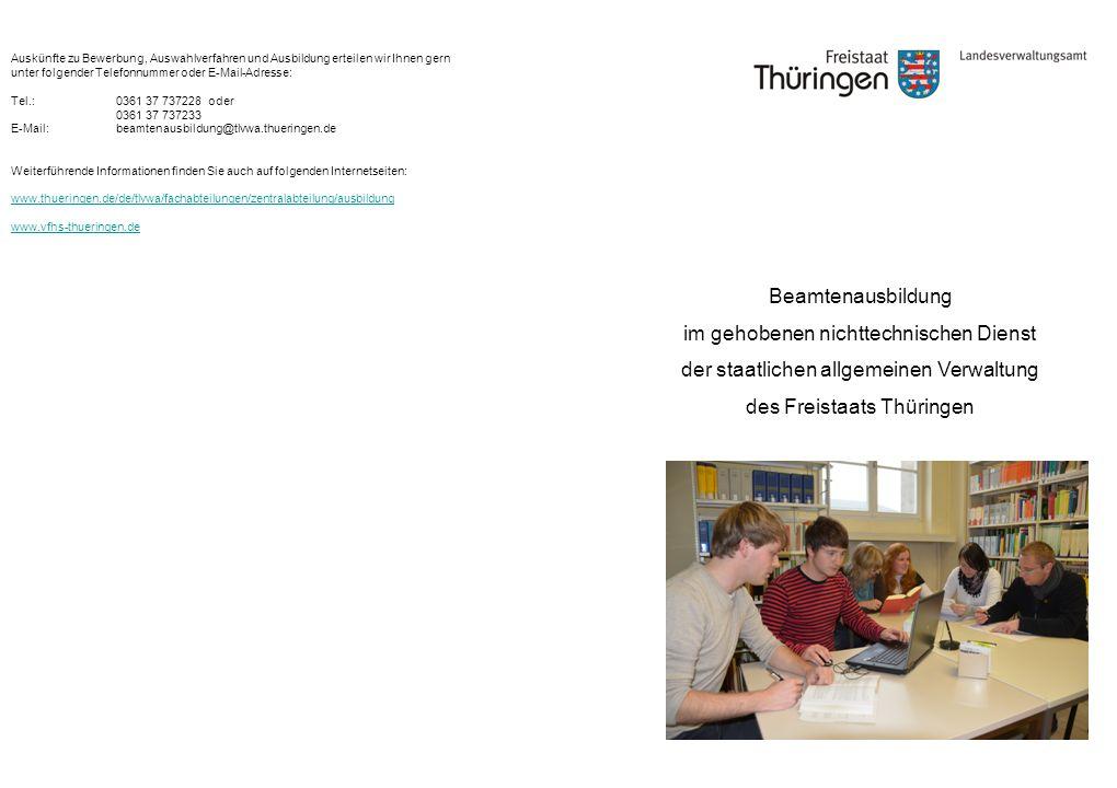 Beamtenausbildung im gehobenen nichttechnischen Dienst der staatlichen allgemeinen Verwaltung des Freistaats Thüringen Auskünfte zu Bewerbung, Auswahl
