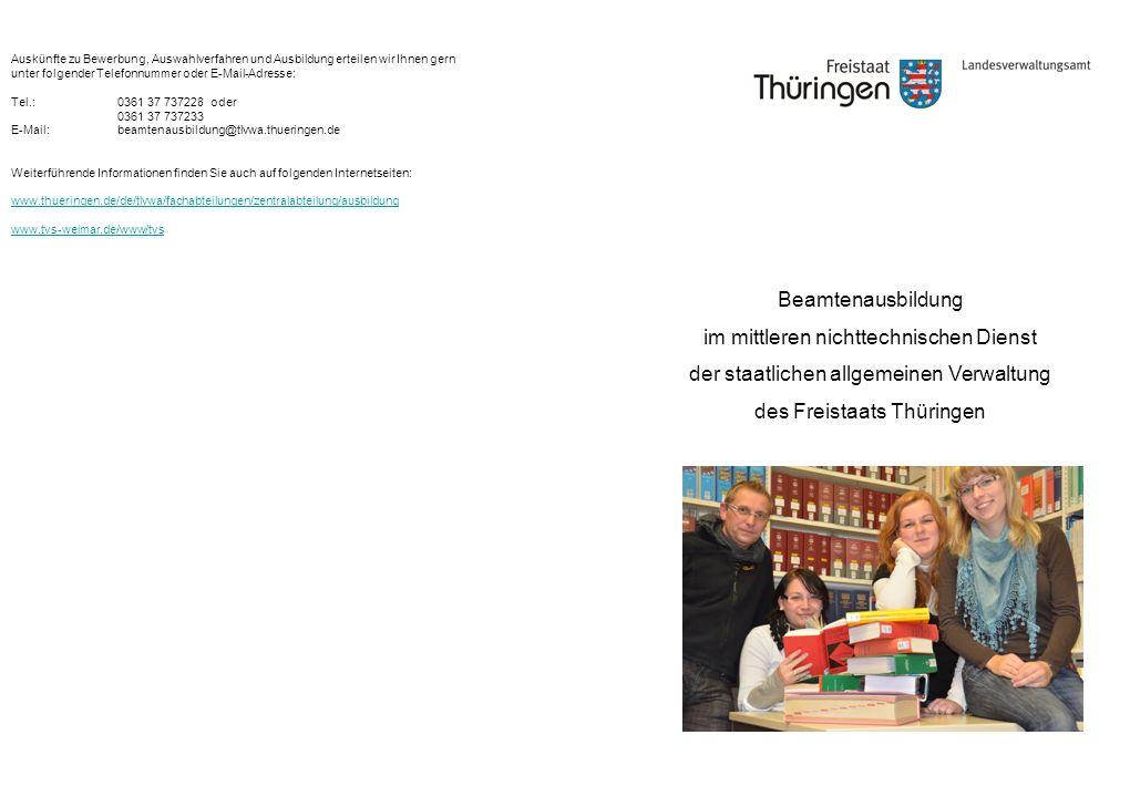 Beamtenausbildung im mittleren nichttechnischen Dienst der staatlichen allgemeinen Verwaltung des Freistaats Thüringen Auskünfte zu Bewerbung, Auswahl