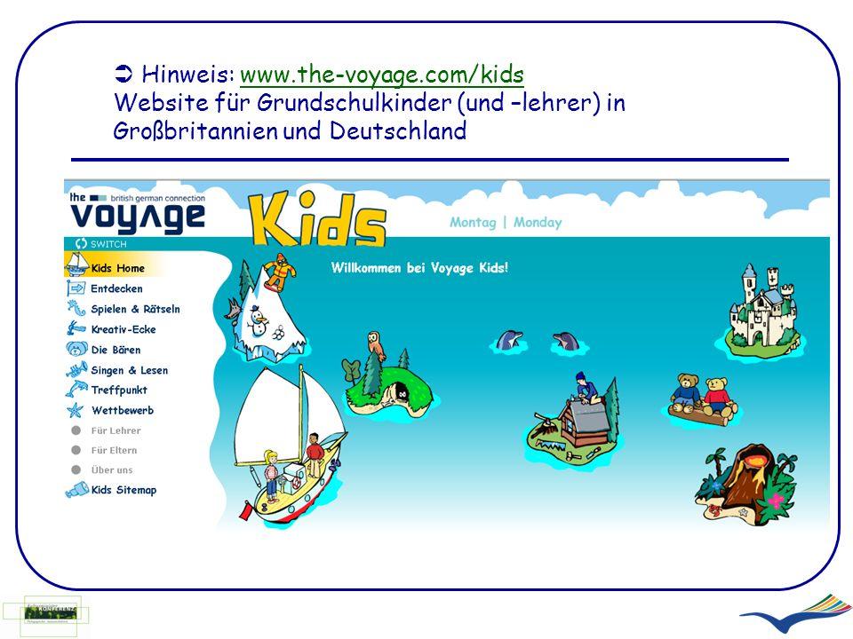 Hinweis: www.the-voyage.com/kids Website für Grundschulkinder (und –lehrer) in Großbritannien und Deutschlandwww.the-voyage.com/kids