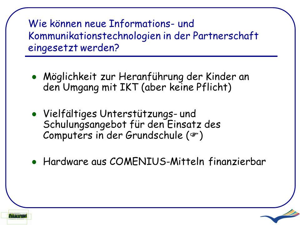 Wie können neue Informations- und Kommunikationstechnologien in der Partnerschaft eingesetzt werden? Möglichkeit zur Heranführung der Kinder an den Um