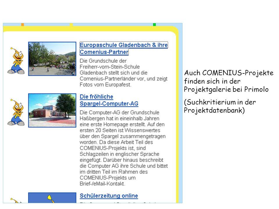 Auch COMENIUS-Projekte finden sich in der Projektgalerie bei Primolo (Suchkritierium in der Projektdatenbank)