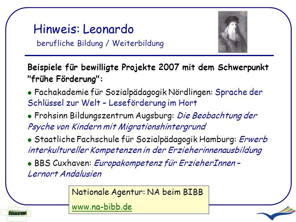 Hinweis: Leonardo berufliche Bildung / Weiterbildung Beispiele für bewilligte Projekte 2007 mit dem Schwerpunkt