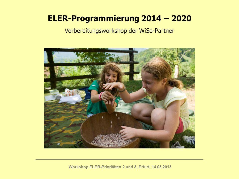 ELER-Programmierung 2014 – 2020 Vorbereitungsworkshop der WiSo-Partner ____________________________________________________________________________ Wo