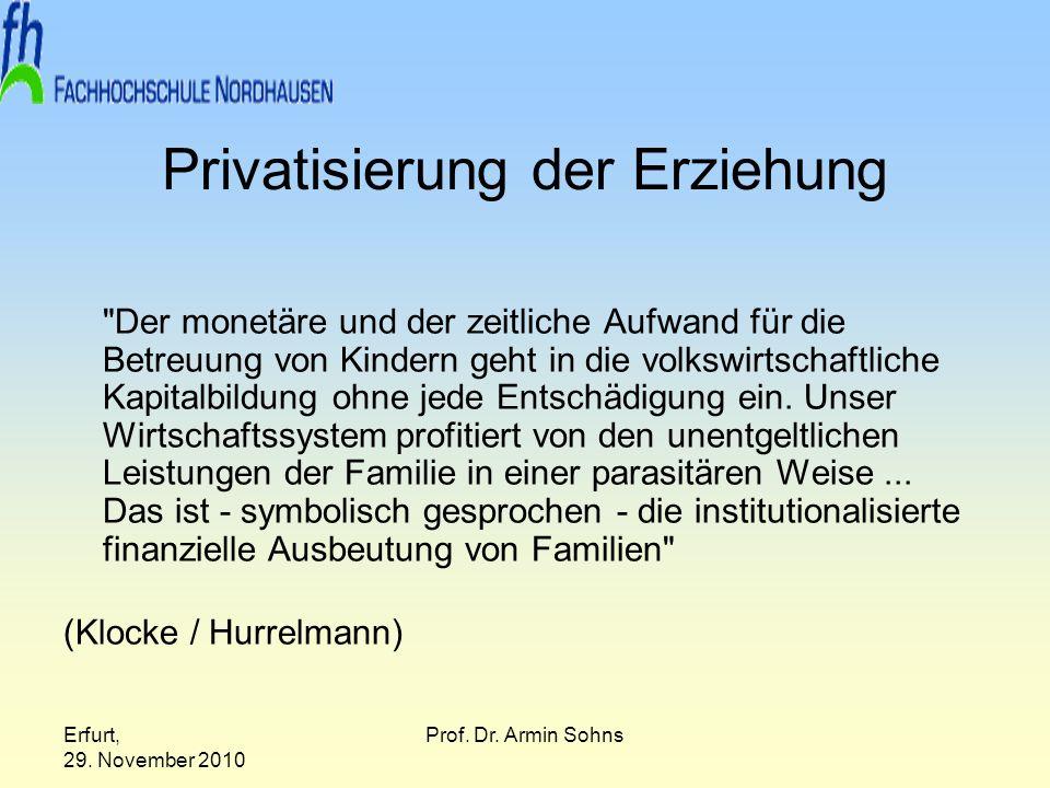 Erfurt, 29. November 2010 Prof. Dr. Armin Sohns Privatisierung der Erziehung