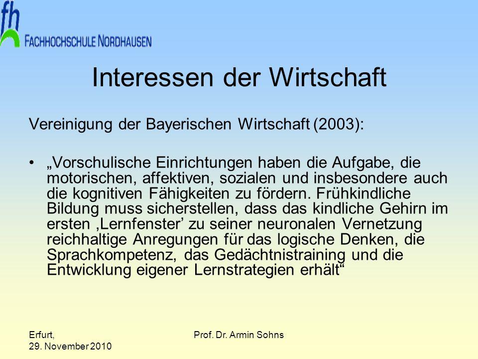 Erfurt, 29. November 2010 Prof. Dr. Armin Sohns Interessen der Wirtschaft Vereinigung der Bayerischen Wirtschaft (2003): Vorschulische Einrichtungen h