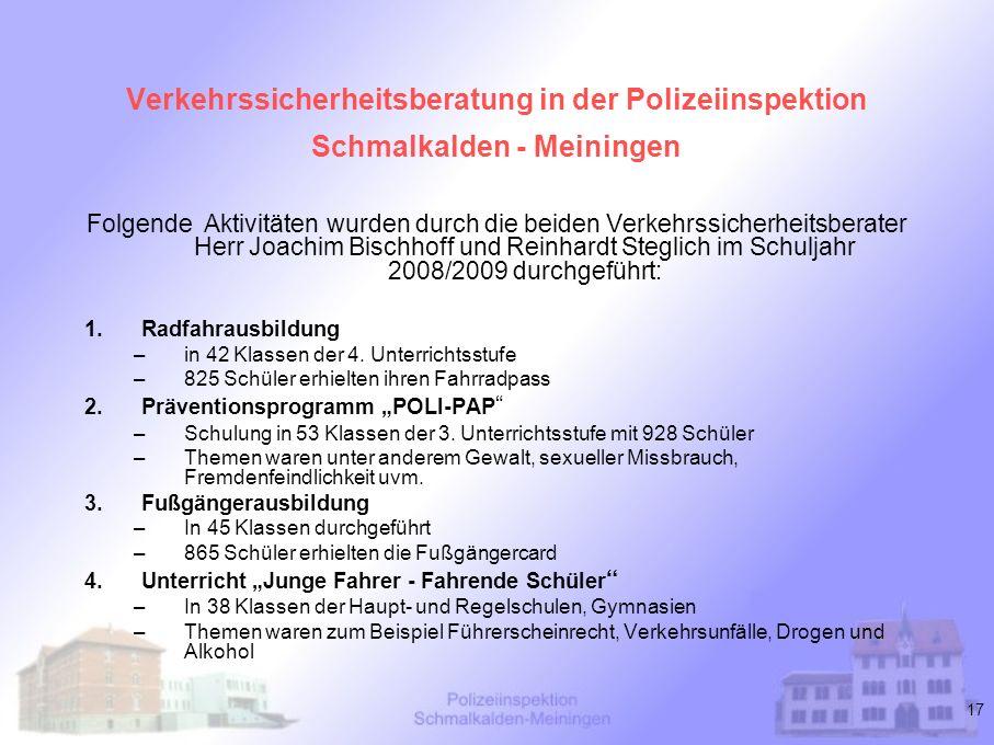 17 Verkehrssicherheitsberatung in der Polizeiinspektion Schmalkalden - Meiningen Folgende Aktivitäten wurden durch die beiden Verkehrssicherheitsberat