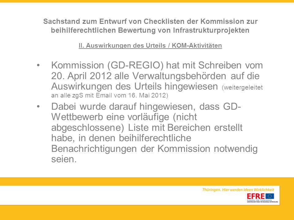 II. Auswirkungen des Urteils / KOM-Aktivitäten Kommission (GD-REGIO) hat mit Schreiben vom 20. April 2012 alle Verwaltungsbehörden auf die Auswirkunge