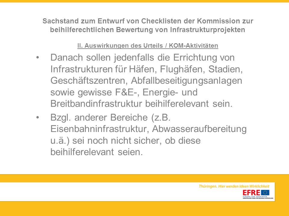 II. Auswirkungen des Urteils / KOM-Aktivitäten Danach sollen jedenfalls die Errichtung von Infrastrukturen für Häfen, Flughäfen, Stadien, Geschäftszen