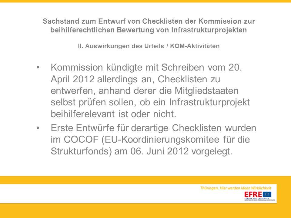 II. Auswirkungen des Urteils / KOM-Aktivitäten Kommission kündigte mit Schreiben vom 20. April 2012 allerdings an, Checklisten zu entwerfen, anhand de