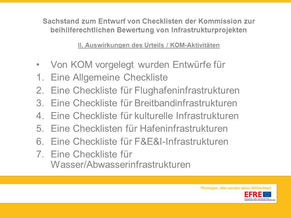 II. Auswirkungen des Urteils / KOM-Aktivitäten Von KOM vorgelegt wurden Entwürfe für 1.Eine Allgemeine Checkliste 2.Eine Checkliste für Flughafeninfra