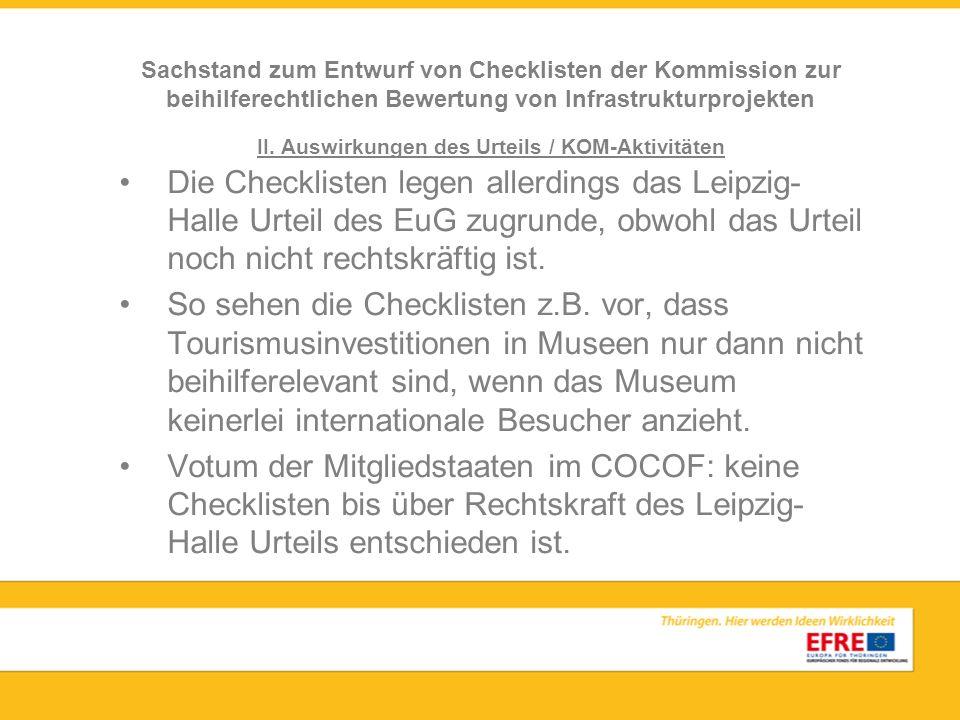 II. Auswirkungen des Urteils / KOM-Aktivitäten Die Checklisten legen allerdings das Leipzig- Halle Urteil des EuG zugrunde, obwohl das Urteil noch nic