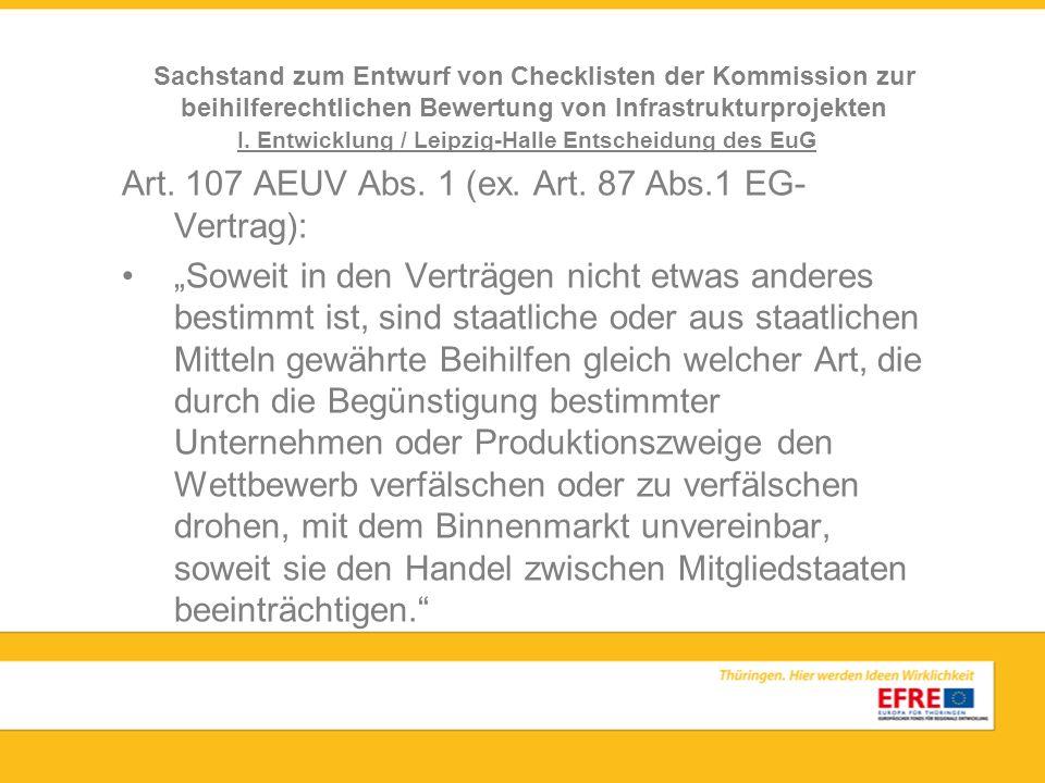 Sachstand zum Entwurf von Checklisten der Kommission zur beihilferechtlichen Bewertung von Infrastrukturprojekten I.
