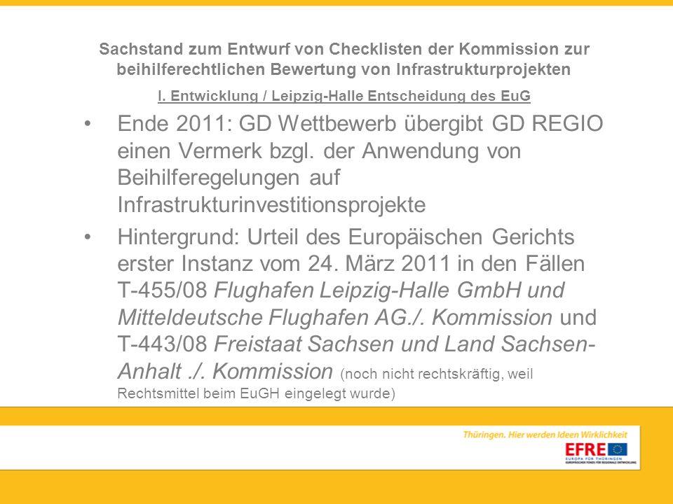 I. Entwicklung / Leipzig-Halle Entscheidung des EuG Ende 2011: GD Wettbewerb übergibt GD REGIO einen Vermerk bzgl. der Anwendung von Beihilferegelunge