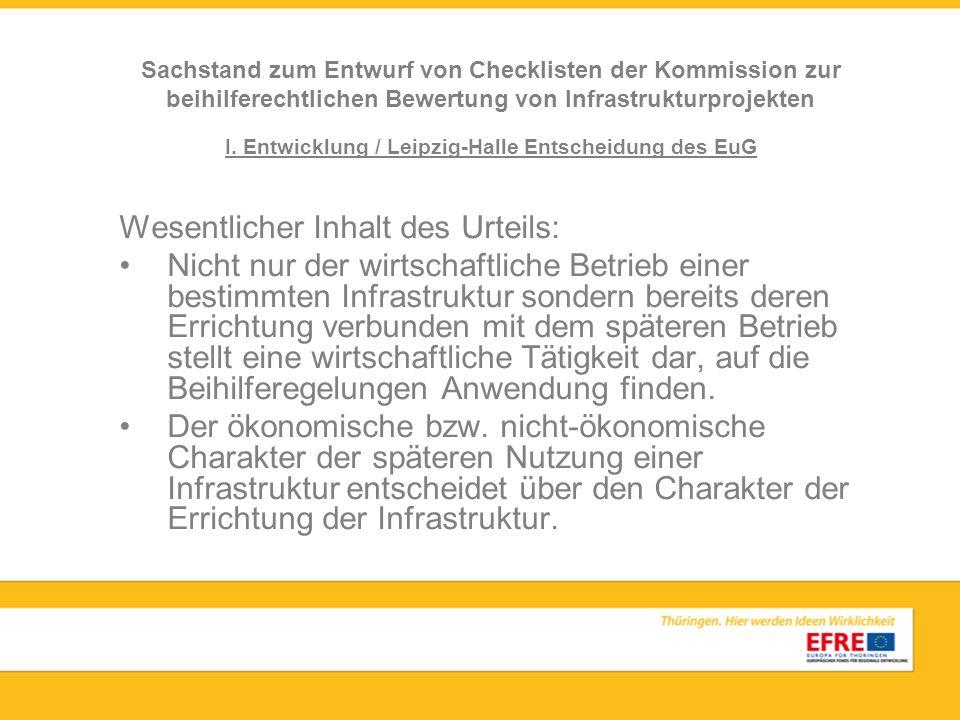 I. Entwicklung / Leipzig-Halle Entscheidung des EuG Wesentlicher Inhalt des Urteils: Nicht nur der wirtschaftliche Betrieb einer bestimmten Infrastruk