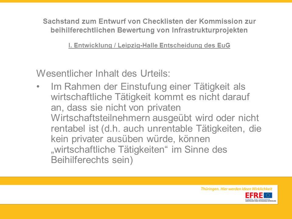 I. Entwicklung / Leipzig-Halle Entscheidung des EuG Wesentlicher Inhalt des Urteils: Im Rahmen der Einstufung einer Tätigkeit als wirtschaftliche Täti