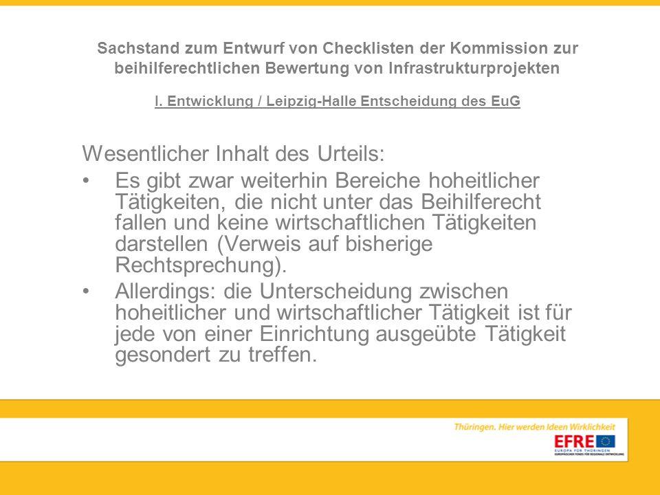 I. Entwicklung / Leipzig-Halle Entscheidung des EuG Wesentlicher Inhalt des Urteils: Es gibt zwar weiterhin Bereiche hoheitlicher Tätigkeiten, die nic