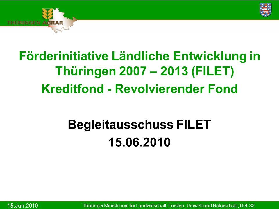 15.Jun.2010 Thüringer Ministerium für Landwirtschaft, Forsten, Umwelt und Naturschutz; Ref. 32 Förderinitiative Ländliche Entwicklung in Thüringen 200