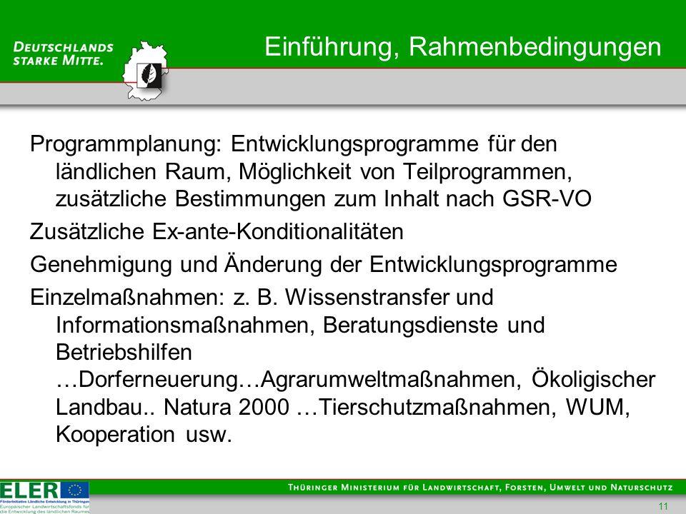 Einführung, Rahmenbedingungen Programmplanung: Entwicklungsprogramme für den ländlichen Raum, Möglichkeit von Teilprogrammen, zusätzliche Bestimmungen zum Inhalt nach GSR-VO Zusätzliche Ex-ante-Konditionalitäten Genehmigung und Änderung der Entwicklungsprogramme Einzelmaßnahmen: z.