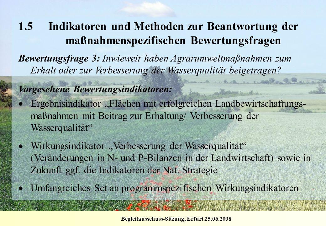 Begleitausschuss-Sitzung, Erfurt 25.06.2008 1.5Indikatoren und Methoden zur Beantwortung der maßnahmenspezifischen Bewertungsfragen Bewertungsfrage 3: