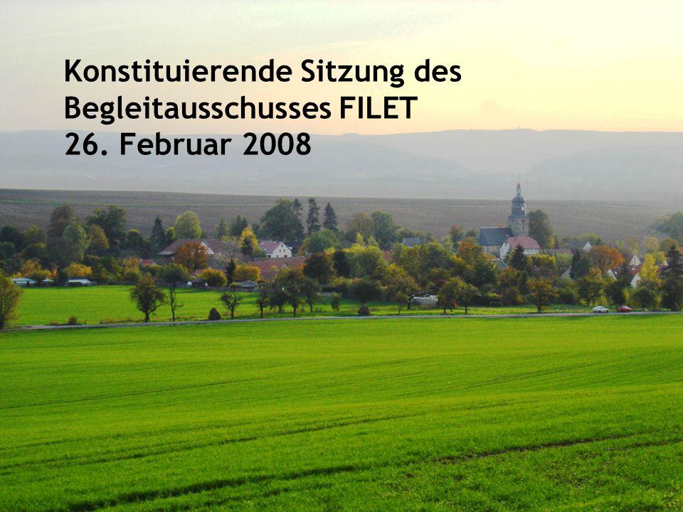 Thüringer Ministerium für Landwirtschaft, Naturschutz und Umwelt www.thueringen.de/de/tmlnu/foerderung/eu 1 Konstituierende Sitzung des Begleitausschusses FILET 26.