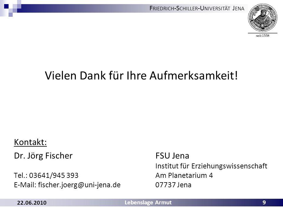 F RIEDRICH -S CHILLER -U NIVERSITÄT J ENA Kontakt: Dr. Jörg Fischer FSU Jena Institut für Erziehungswissenschaft Tel.: 03641/945 393 Am Planetarium 4
