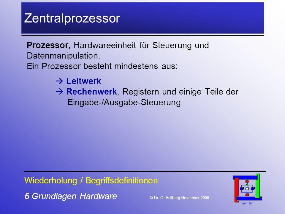 6 Grundlagen Hardware © Dr.G.
