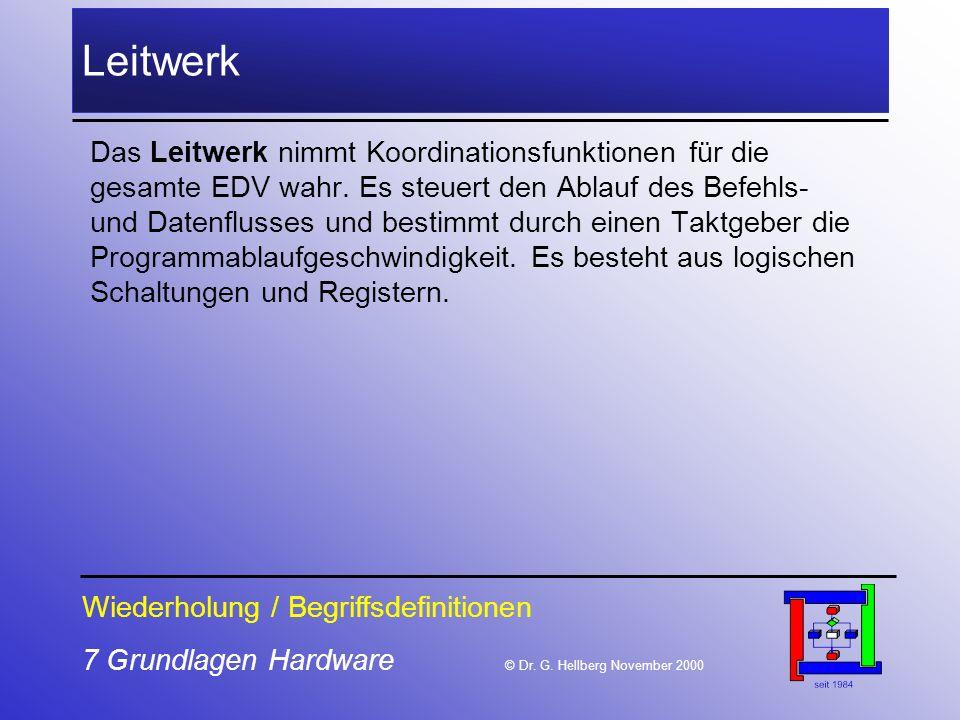 7 Grundlagen Hardware © Dr.G.