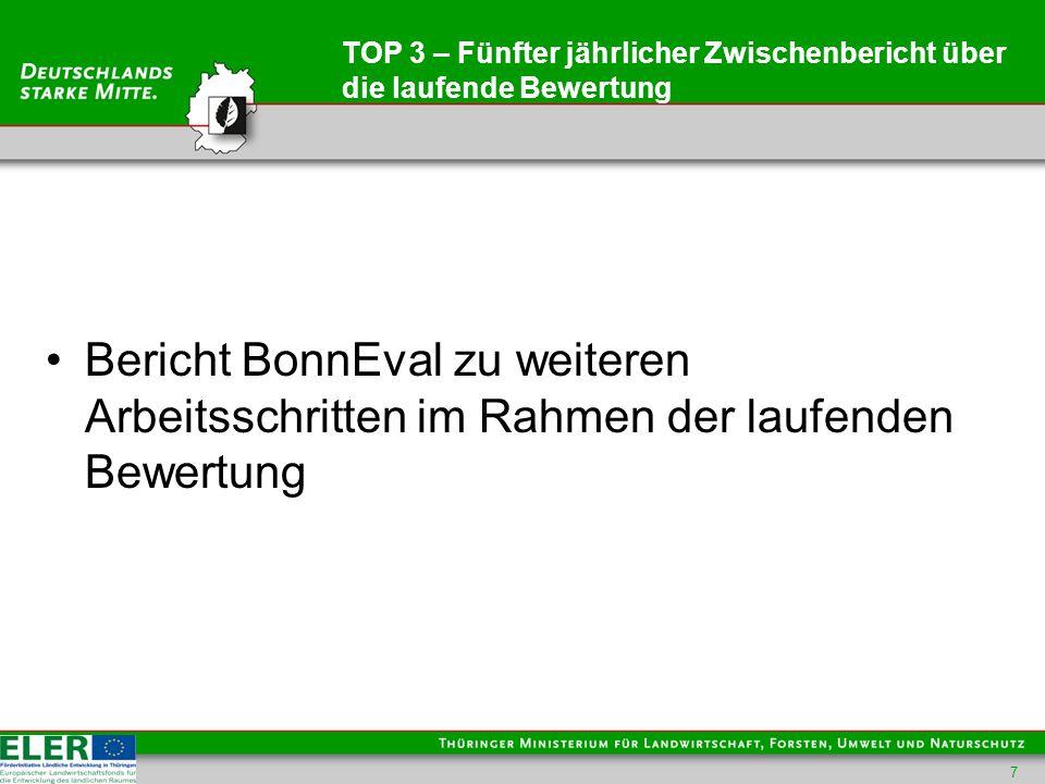 TOP 3 – Fünfter jährlicher Zwischenbericht über die laufende Bewertung Bericht BonnEval zu weiteren Arbeitsschritten im Rahmen der laufenden Bewertung 7